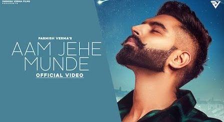 Aam Jahe Munde Lyrics Parmish Verma | Pardhaan