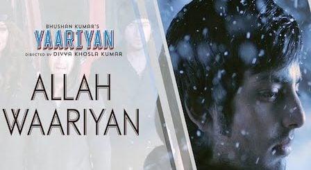 Allah Waariyan Lyrics from Yaariyan | Shafqat Amanat Ali