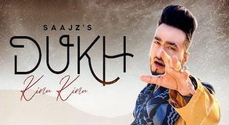 Dukh Kinu Kinu Lyrics Saajz