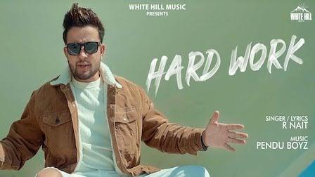 Hard Work Lyrics R Nait