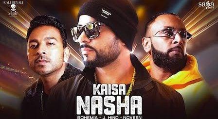 Kaisa Nasha Lyrics Bohemia | J.Hind, Noveen Morris