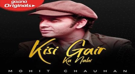 Kisi Gair Ka Nahi Lyrics Mohit Chauhan