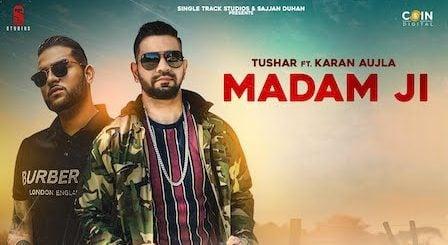 Madam Ji Lyrics Tushar | Karan Aujla