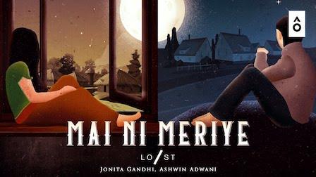 Mai Ni Meriye Lyrics Jonita Gandhi | Ashwin Adwani