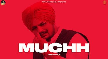Muchh Lyrics by Veer Sandhu | Sidhu Moose Wala