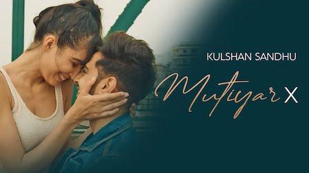 Mutiyar X Lyrics Kulshan Sandhu