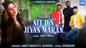 Nit Din Jiyan Maran Lyrics Meet Bros   Nargis Fakhri