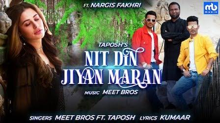 Nit Din Jiyan Maran Lyrics Meet Bros | Nargis Fakhri