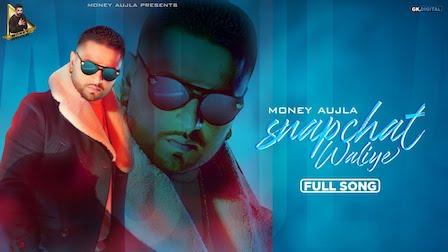 Snapchat Waliye Lyrics Money Aujla