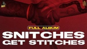 Snitches Get Stitches All Songs Lyrics & Videos
