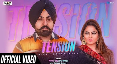 Tension Lyrics Vicky Heron Wala | Gurlez Akhtar