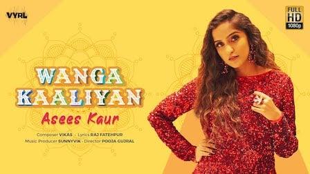 Wanga Kaaliyan Lyrics by Asees Kaur