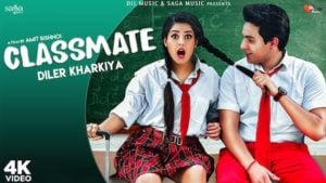 Classmate Lyrics Diler Kharkiya