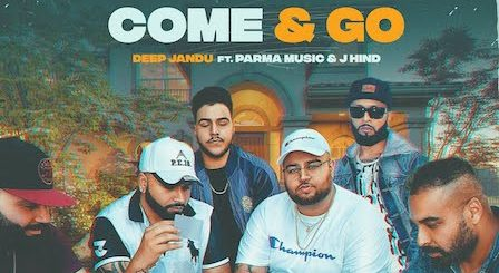 Come & Go Lyrics Deep Jandu