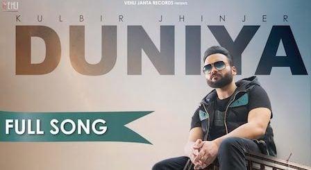 Duniya Lyrics by Kulbir Jhinjer