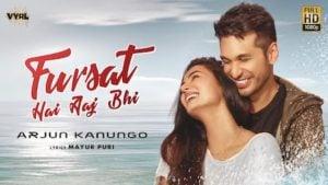 Fursat Hai Aaj Bhi Lyrics Arjun Kanungo