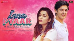 Inna Pyaar Lyrics Aishwarya Pandit | Rohan, Gima Ashi