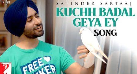 Kuchh Badal Geya Ey Lyrics Satinder Sartaaj