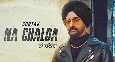 Na Chalda Lyrics by Gurtaj