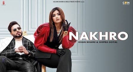 Nakhro Lyrics Khan Bhaini x Shipra Goyal