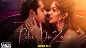 Rehne Do Zara Lyrics Soham Naik