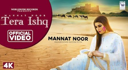 Tera Ishq Lyrics by Mannat Noor