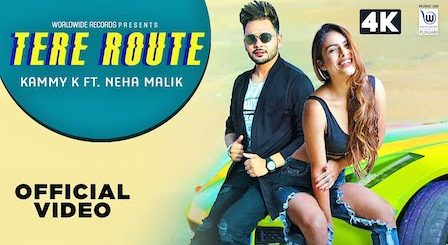 Tere Route Lyrics Kammy K