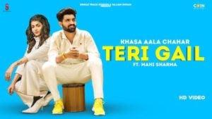 Teri Gail Lyrics by Khasa Aala Chahar