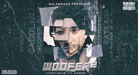 Woofer 2 Lyrics by Deep Kalsi x Kr$Na