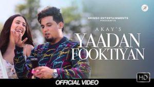 Yaadan Fooktiyan Lyrics - Akay