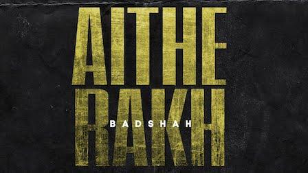 Aithe Rakh Lyrics Badshah | Sikander Kahlon