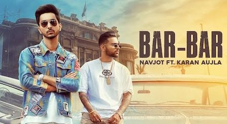 Bar Bar Lyrics Navjot ft. karan Aujla