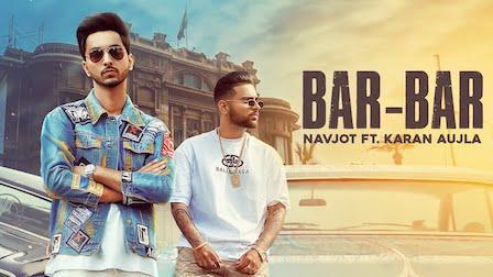 Bar Bar Lyrics Navjot ft. karan Aujla