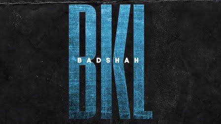 BKL Lyrics Badshah