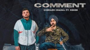 Comment Lyrics by Gurkarn Chahal ft. NseeB