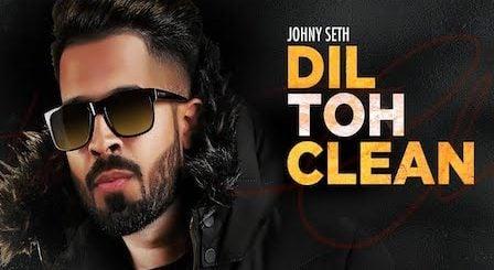 Dil Toh Clean Lyrics Johny Seth