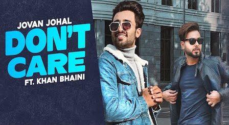 Don't Care Lyrics Jovan Johal x Khan Bhaini