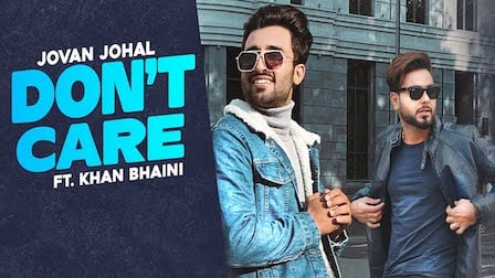 Don't Care Lyrics Jovan Johal x Khan Bhaini