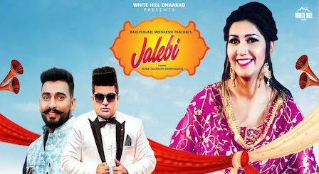 Jalebi Lyrics by Raju Punjabi ft. Sapna Choudhary