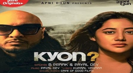 Kyon Lyrics B Praak x Payal Dev