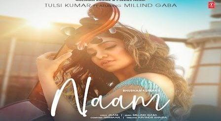 Naam Lyrics Tulsi Kumar Millind Gaba
