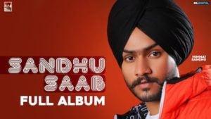 Sandhu Saab Songs List with Lyrics & Videos