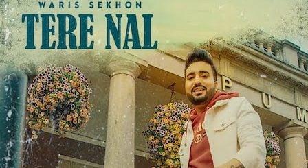 Tere Nal Lyrics Waris Sekhon