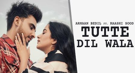 Tutte Dil Wala Lyrics Armaan Bedil