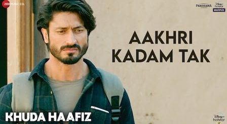 Aakhri Kadam Tak Lyrics Khuda Haafiz