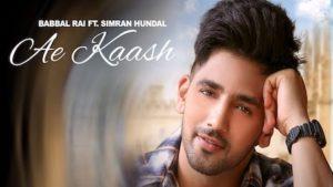 Ae Kaash Lyrics Babbal Rai