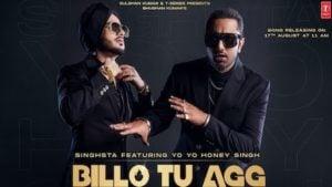 Billo Tu Agg Lyrics Yo Yo Honey Singh   Singhsta