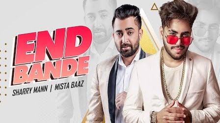 End Bande Lyrics Mista Baaz | Sharry Mann