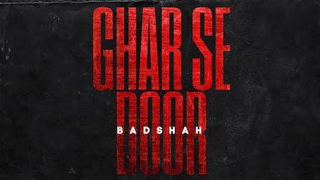 Ghar Se Door Lyrics Badshah