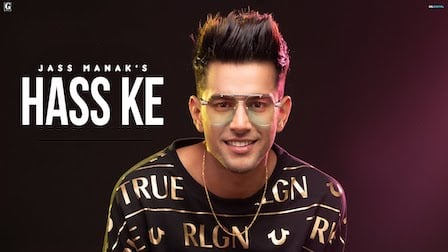 Hass Ke Lyrics Jass Manak